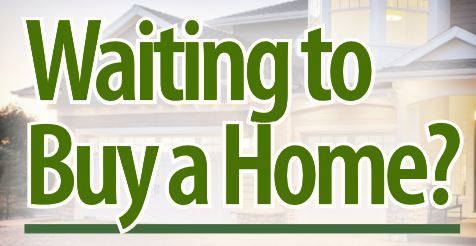 Waiting to Buy a Home?